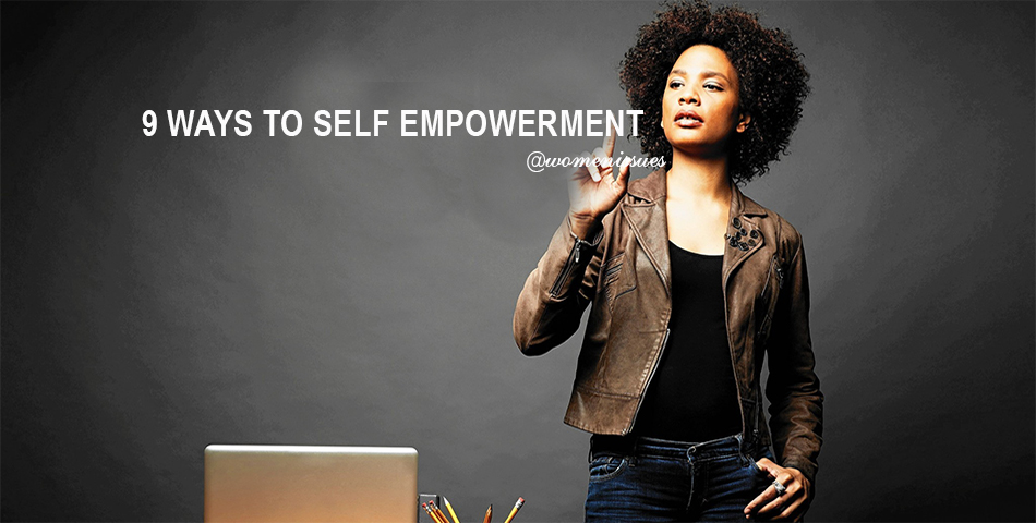 9 WAYS TO SELF EMPOWERMENT