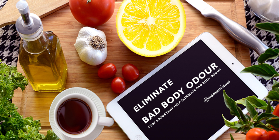 ELIMINATE BAD BODY ODOUR