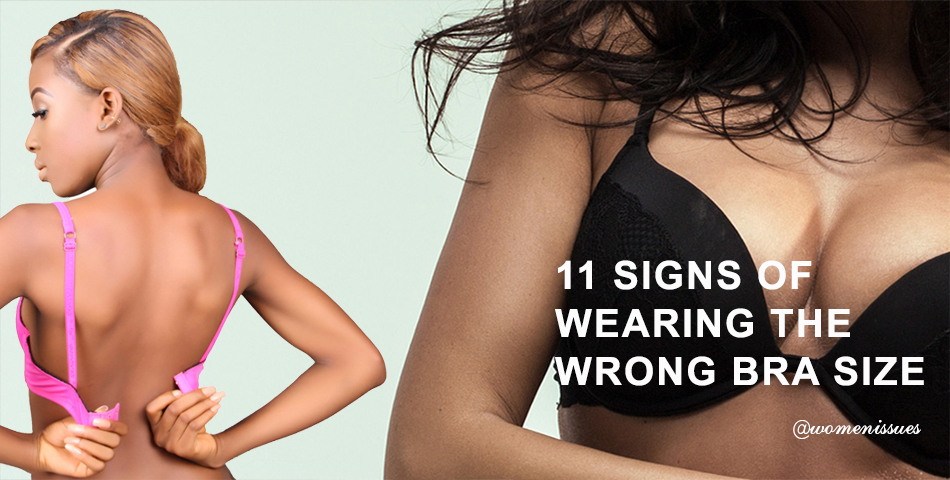 SIGNS OF WEARING THE WRONG BRA SIZE