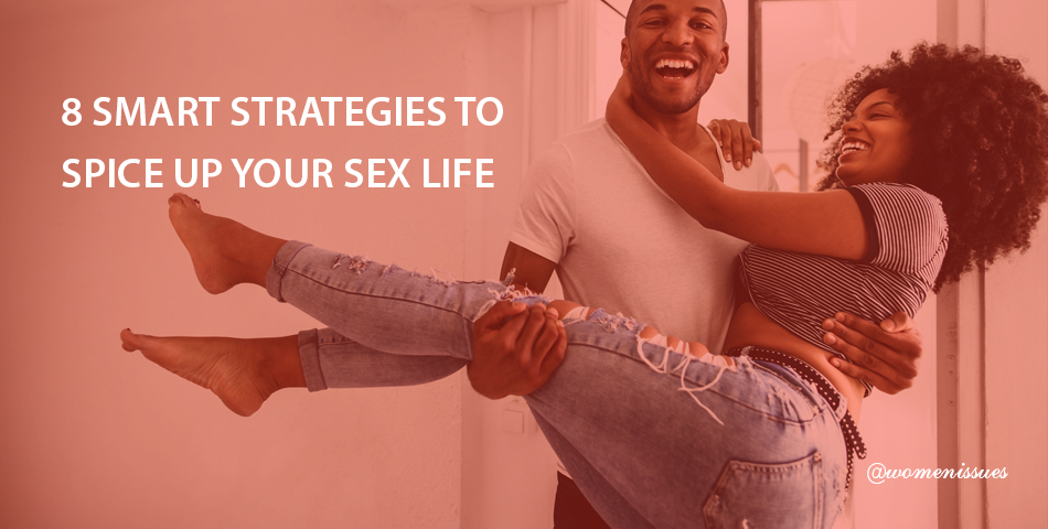 8-SMART-STRATEGIES-TO-SPICE-UP-YOUR-SEX-LIFE