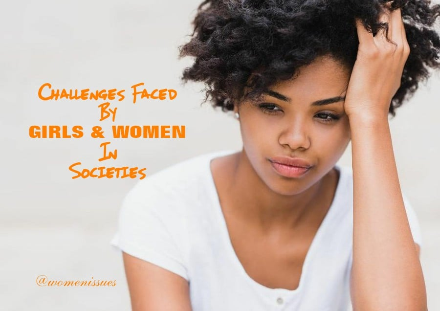 Challenges faced by girls and women in societies