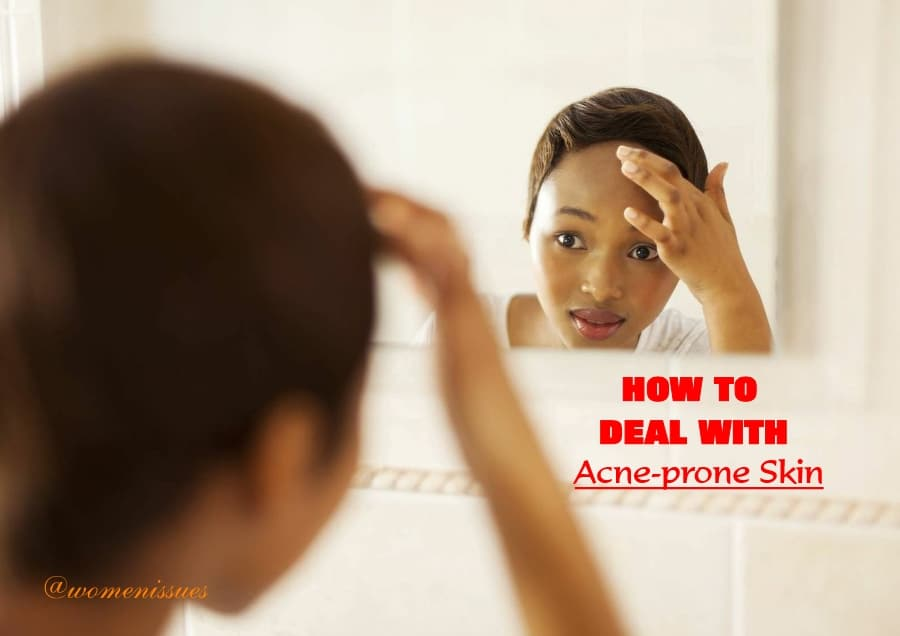how to deal with Acne-prone skin