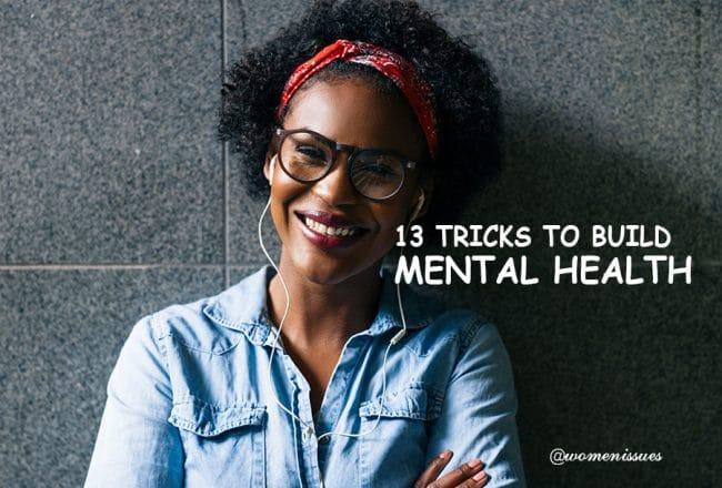 13 TRICKS TO BUILD MENTAL HEALTH