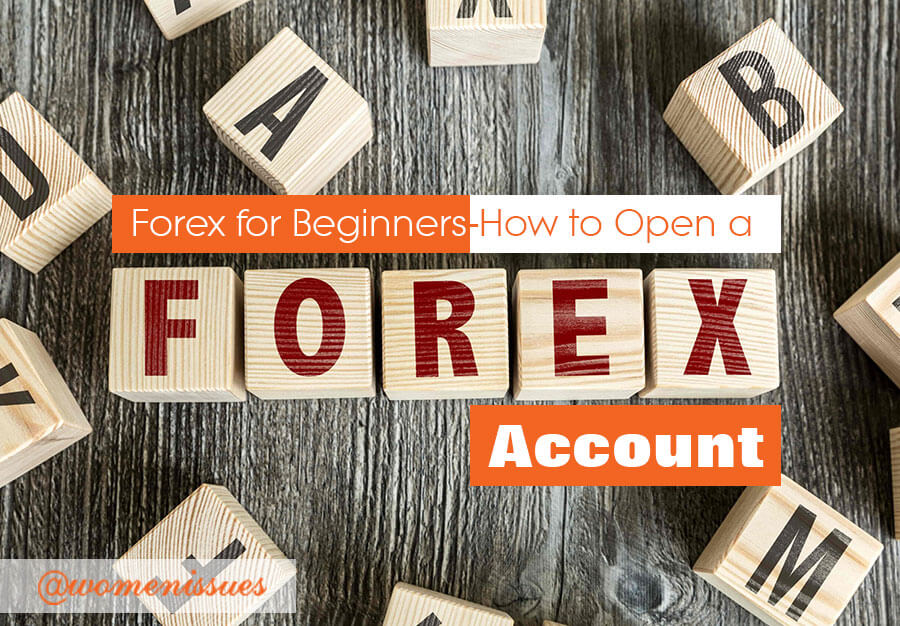 Forex-for-Beginner-How-to-Open-a-Forex-Account-women-issues-new