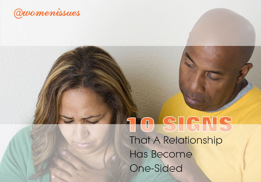10-SIGNS-THAT-A-RELATIONSHIP-HAS-BECOME-ONE-SIDED-women-issues-new (1)