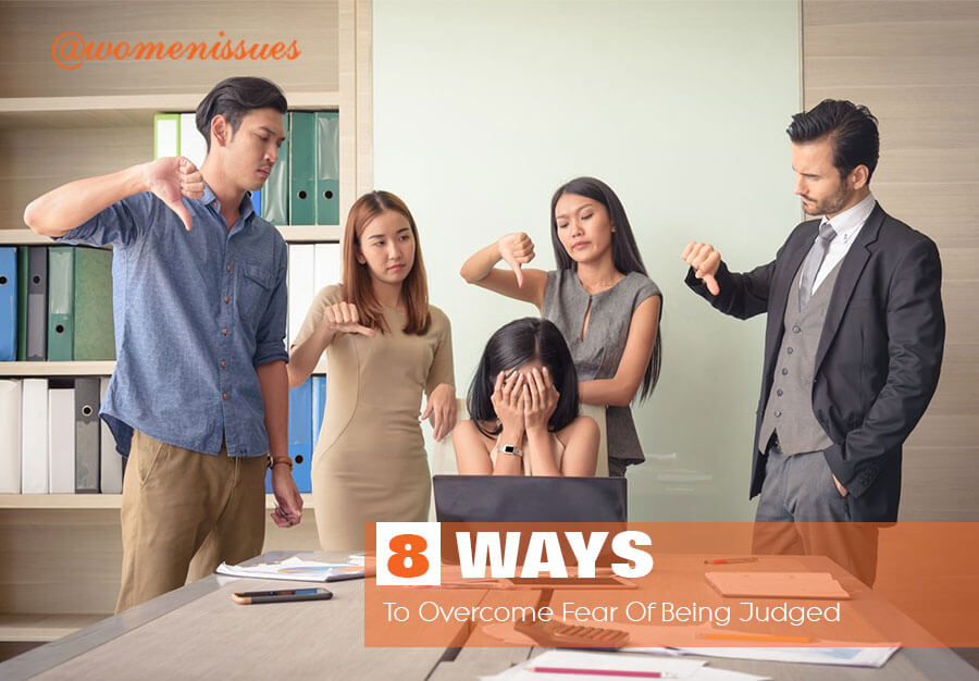 8-WAYS-TO-OVERCOME-FEAR-OF-BEING-JUDGED-women-issues-new (1)