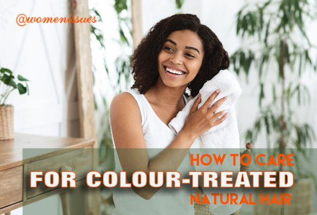 HOW-TO-CARE-FOR-COLOUR-TREATED-NATURAL-HAIR-women-issues-new (1)