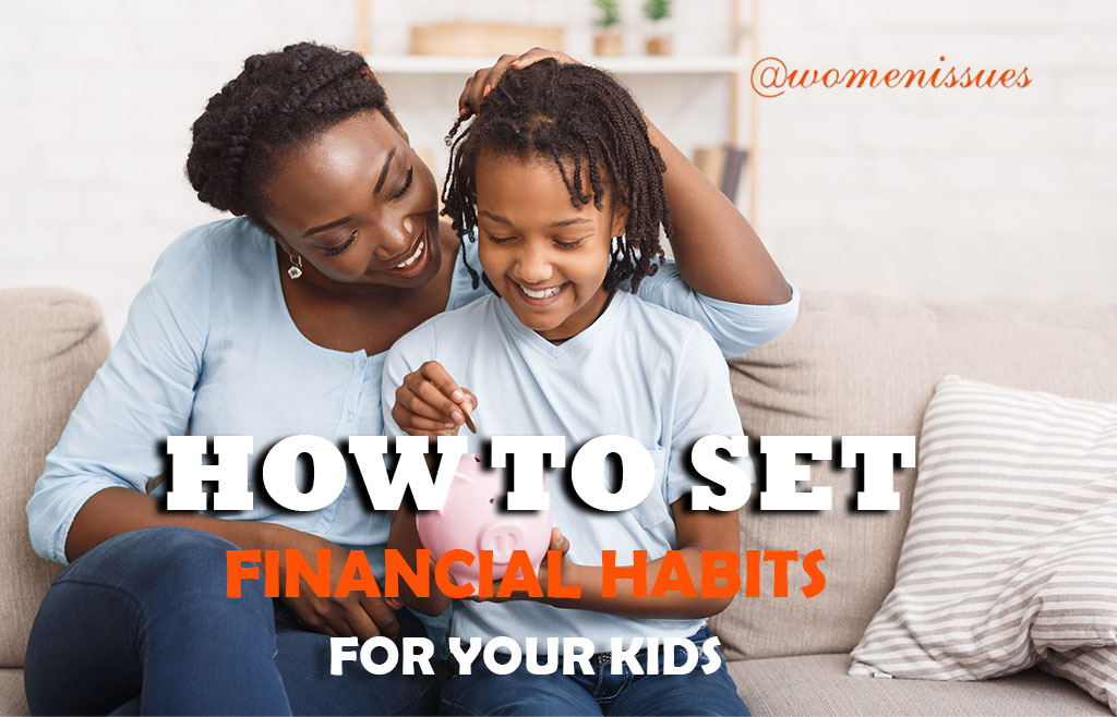 HOW-TO-SET-FINANCIAL-HABITS-FOR-YOUR-KIDS-Women-Issues